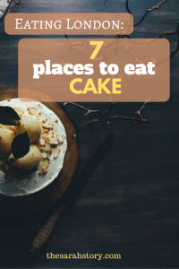 Eating London - 7 places to eat cakde